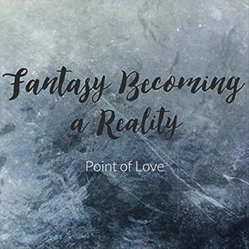 Fantasy Becoming a Reality