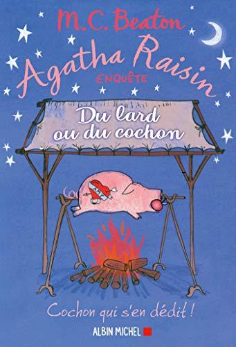 Agatha Raisin 22 - Du lard ou du cochon (Agatha Raisin enquête)