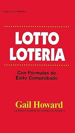 LOTTO LOTERIA: Con Formulas de Exito Comprobado (Spanish Edition)