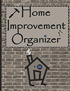 Home Improvement Organizer: Home Renovation Logbook: Construction Notebook; Daily Schedule; Repair tracker; Graph Paper and Blank Sketchbook to Draw ... for Whomever wants to Fix or Flip a house.