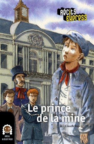 Le prince de la mine: une histoire pour les enfants de 10 à 13 ans (Récits Express t. 31) (French Edition)