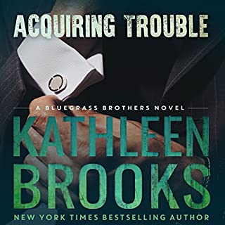 Acquiring Trouble     Bluegrass Brothers, Book 3              By:                                                                                                                                 Kathleen Brooks                               Narrated by:                                                                                                                                 Eric G. Dove                      Length: 6 hrs and 32 mins     402 ratings     Overall 4.6
