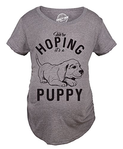 Crazy Dog T-Shirts Maternity Hoping Its A Puppy T Shirt...