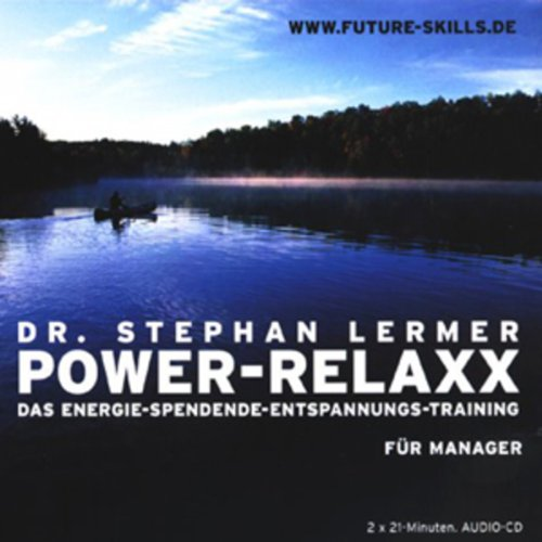 Power-Relaxx. Das Energie spendende Entspannungs-Training für Manager cover art