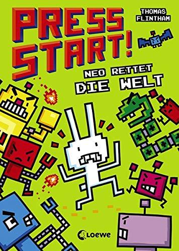 Press Start! 1 - Neo rettet die Welt: Erstlesebuch für Kinder ab 7 Jahre, für Gamer und Computerspiel-Fans