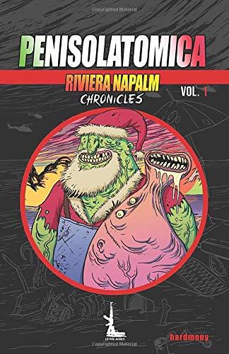 PENISOLATOMICA: Riviera Napalm Chronicles vol.1