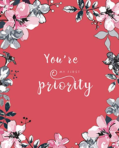 You're My First Priority: 8x10 Large Birthday Book for Recording Anniversaries / Important Dates | Jan-to-Dec Index | Classic Flower Frame Design Red