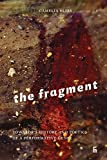 The Fragment: Towards a History and Poetics of a Performative Genre (Criticism)
