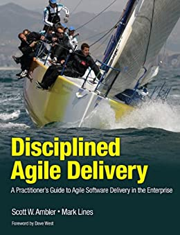 Disciplined Agile Delivery: A Practitioner's Guide to Agile Software Delivery in the Enterprise (IBM Press) (English Edition) por [Ambler Scott W., Lines Mark]
