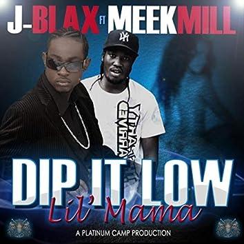Dip It Low Lil Mama