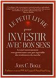 Le petit livre pour investir avec bon sens