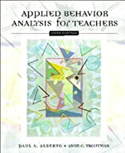 Applied Behavior Analysis for Teachers (text only) 6th (Sixth) edition by P.A. Alberto,A. C. Troutman