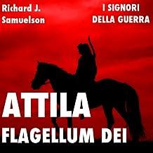 Attila, Flagellum Dei. Barbaro e distruttore: I Signori della Guerra