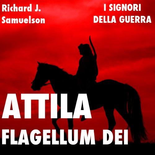 Attila, Flagellum Dei. Barbaro e distruttore copertina