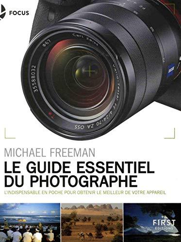Le guide essentiel du photographe - L indispensable en poche pour obtenir le meilleur de votre appareil photo