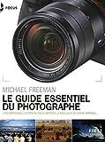 Le guide essentiel du photographe - L'indispensable en poche pour obtenir le meilleur de votre appareil photo