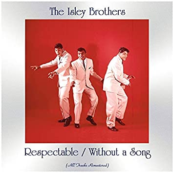 Respectable / Without a Song (All Tracks Remastered)