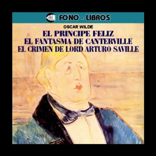 El Principe Feliz, El Fantasma de Canterville & Mas [The Happy Prince, The Canterville Ghost, and more] audiobook cover art