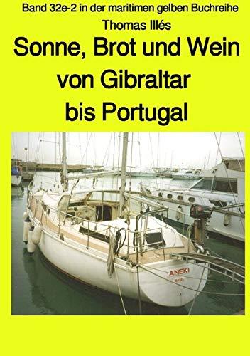 maritime gelbe Reihe bei Jürgen Ruszkowski / Brot, Wein und Sonne - Teil 3 sw: Von Gibraltar bis Portugal - Band 32e-2 in der maritimen gelben Buchreihe bei Jürgen Ruszkowski