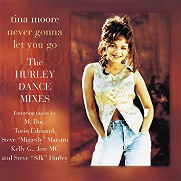 Never Gonna Let You Go - The Hurley Dance Mixes EP