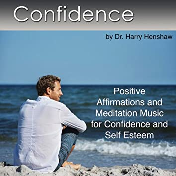 Confidence (Positive Affirmations and Meditation Music for Confidence and Self Esteem)