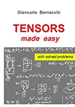 TENSORS made easy with SOLVED PROBLEMS de Giancarlo Bernacchi
