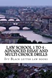 Image of Law School 1 to 4 - Advanced Essay and Multi choice Drills: Author of 6 published bar exam essays