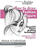 How to draw fashion figure: Essential figure drawing techniques for women€™s wear designers (Fashion Croquis)