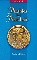 Parables for Preachers: The Gospel of Luke : Year C