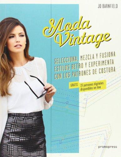 Moda Vintage: Selecciona, mezcla y fusiona estilos retro y experimenta con los...