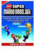 New Super Mario Bros Wii, Walkthrough, Tips, Jokes, Star Coins, Worlds, Power Ups, Enemies, Bosses, Game Guide Unofficial