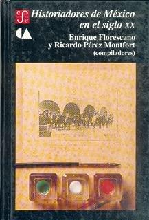 Historiadores de México en el siglo XX (Seccion de Obras de Historia) (Spanish Edition)