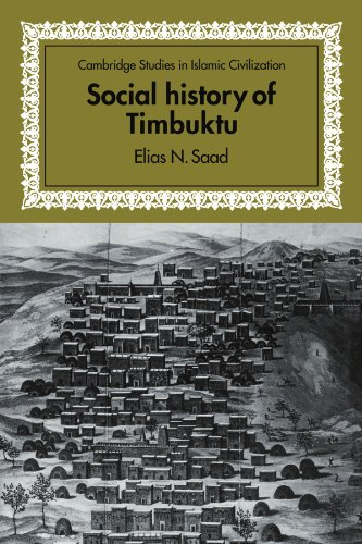 Compare Textbook Prices for Social History of Timbuktu: The Role of Muslim Scholars and Notables 1400–1900 Cambridge Studies in Islamic Civilization  ISBN 9780521136303 by Saad, Elias N.