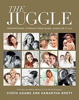 The Juggle by [Samantha Brett, Steph Adams]
