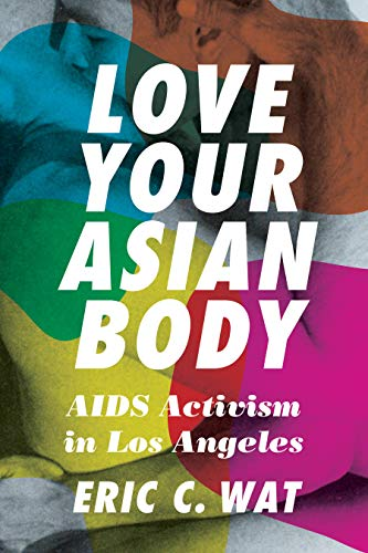 Love Your Asian Body: AIDS Activism in Los Angeles