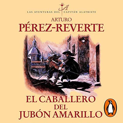 Couverture de El caballero del jubón amarillo [The Cavalier in the Yellow Doublet]