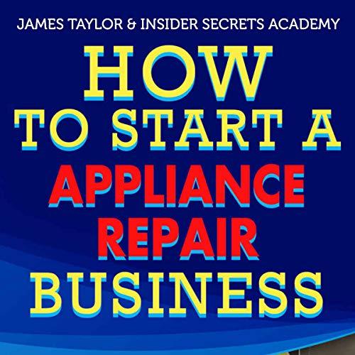 How to Start an Appliance Repair Business audiobook cover art