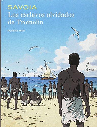 Los esclavos olvidados de Tromelin (DEL OESTE)