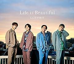 LAST FIRST「Life is Beautiful」のCDジャケット