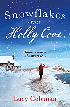 Snowflakes Over Holly Cove: a feel good heartwarming romance by [Lucy Coleman]