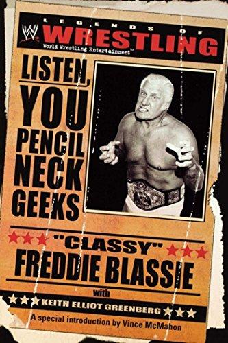 "The Legends of Wrestling: ""Classy"" Freddie Blassie: Listen, You Pencil Neck Geeks (Wwe S) (English Edition)"