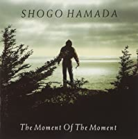 The Moment of the Moment by Shogo Hamada