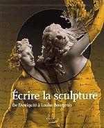 Ecrire la sculpture de MOUQUIN-S+GAUTIER-C