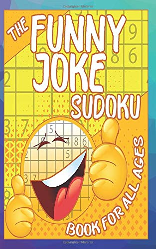 The Funny Joke Sudoku Book For All Ages: 41 Pages 5' x 8'