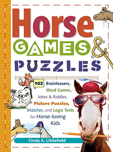 Horse Games & Puzzles: 102 Brainteasers, Word Games, Jokes & Riddles, Picture Puzzlers, Matches & Logic Tests for Horse-Loving Kids (Storeys Games & Puzzles)