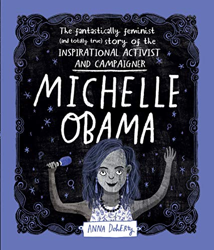 Michelle Obama: The Fantastically Feminist (and Totally True) Story of the Inspirational Activist and Campaigner (English Edition)
