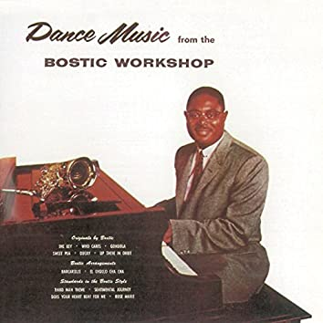 Dance Music from the Bostic Workshop (Remastered)