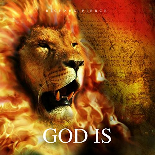 God Is                   By:                                                                                                                                 Richard Fierce                               Narrated by:                                                                                                                                 Naomi Karez                      Length: 2 hrs and 8 mins     3 ratings     Overall 4.7