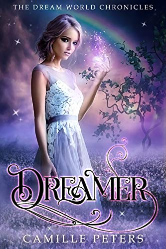 Dreamer (The Dream World Chronicles Book 1) by [Camille Peters]