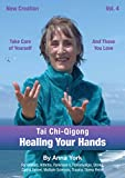 New Creation Tai Chi-Qigong for Healing Your Hands: for Seniors, Arthritis, Parkinson's, Fibromyalgia, Stroke, Carpal Tunnel, Multiple Sclerosis, Trauma, Stress Relief
